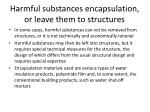 harmful substances encapsulation or leave them to structures
