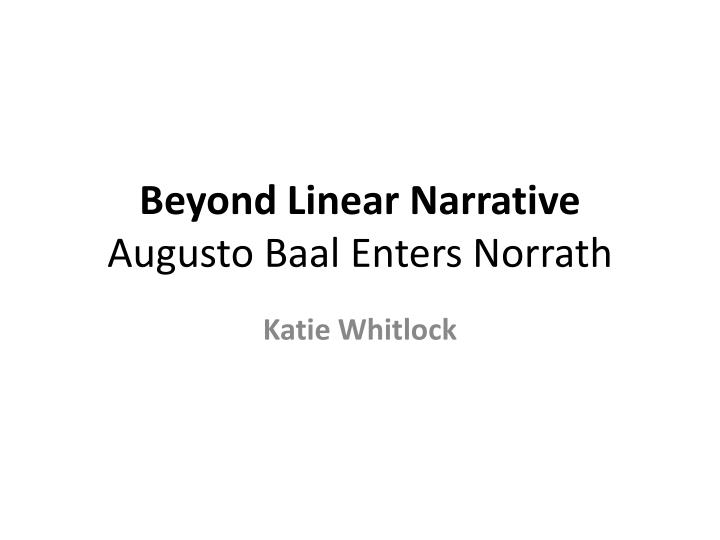 beyond linear narrative augusto baal enters norrath n.