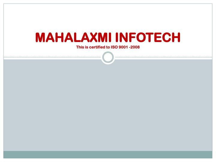 mahalaxmi infotech this is certified to iso 9001 2008 n.