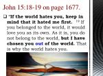 john 15 18 19 on page 1677