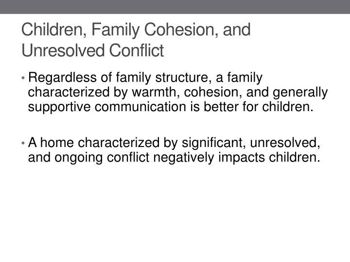 Children, Family Cohesion, and Unresolved Conflict