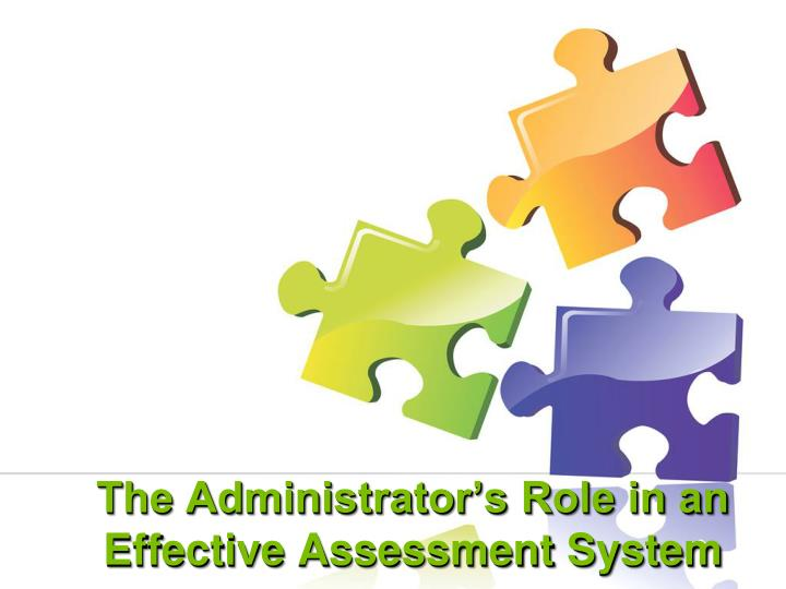 the administrator s role in an effective assessment system n.