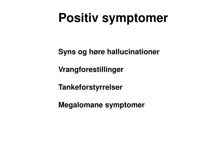 Positiv symptomer