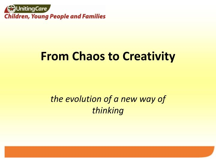 from chaos to creativity n.