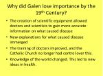 why did galen lose importance by the 19 th century