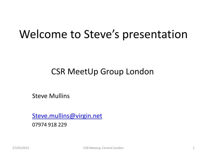 welcome to steve s presentation n.