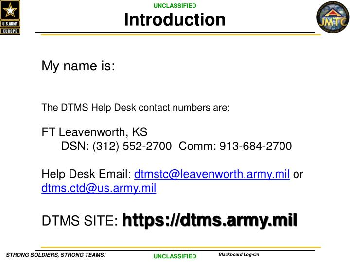 Introduction. My Name Is: The DTMS Help Desk ...
