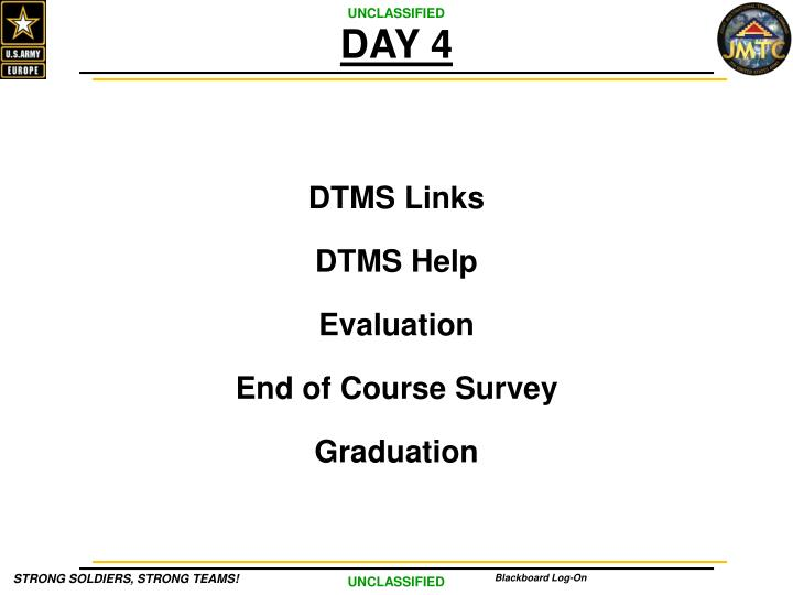 DAY 4. DTMS Links. DTMS Help