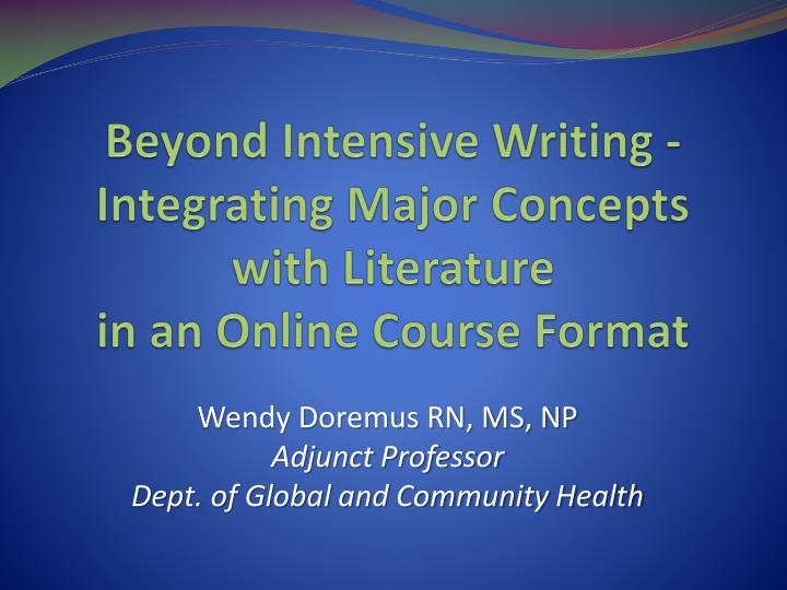 beyond intensive writing integrating major concepts with literature in an online course format n.