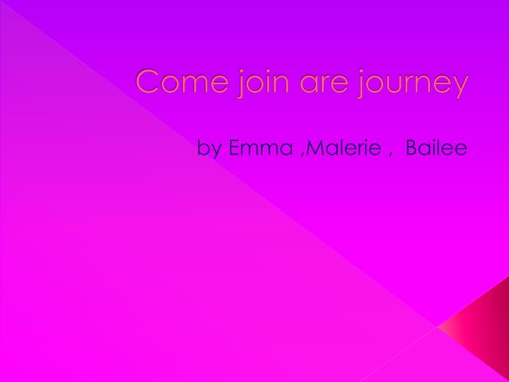 come join are journey n.