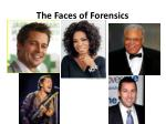 the faces of forensics