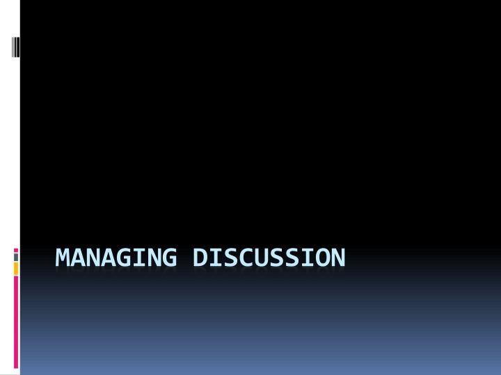 managing discussion n.