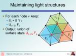 maintaining light structures
