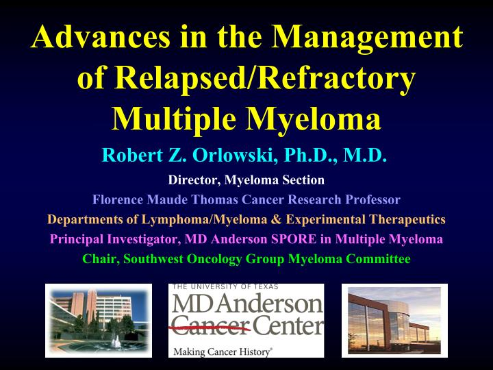 advances in the management of relapsed refractory multiple myeloma n.