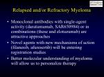 relapsed and or refractory myeloma1