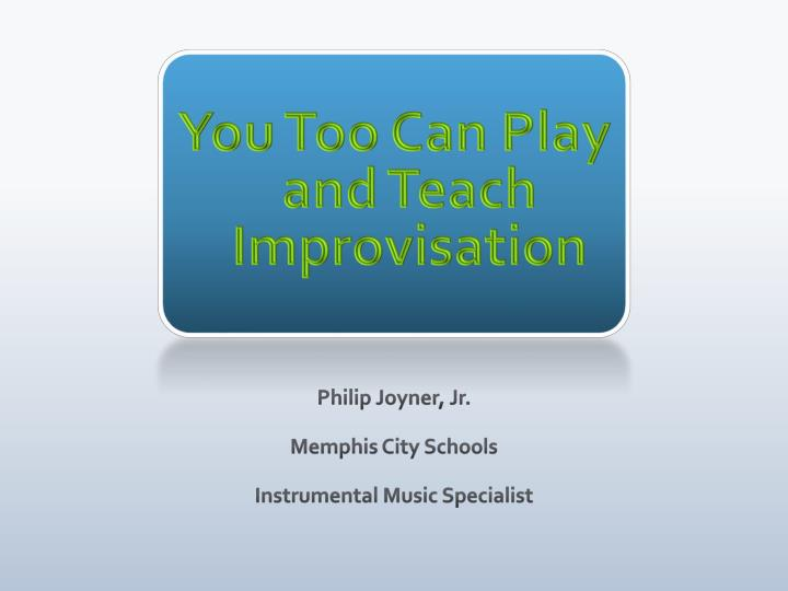 you too can play and teach improvisation n.