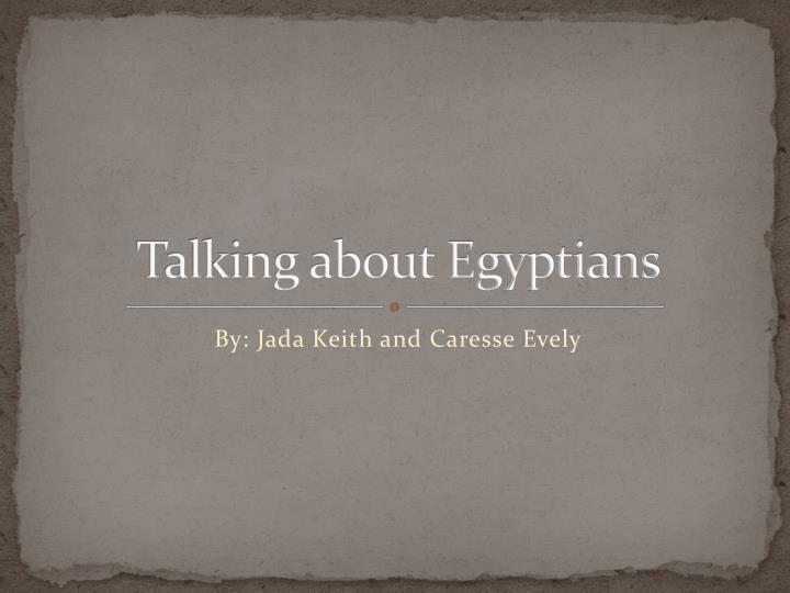 talking about egyptians n.