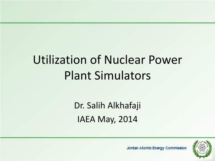 utilization of nuclear power plant simulators n.