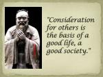 consideration for others is the basis of a good life a good society