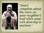 don t complain about the snow on your neighbor s roof when your own doorstep is unclean