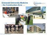 greiswald university medicine the construction zone