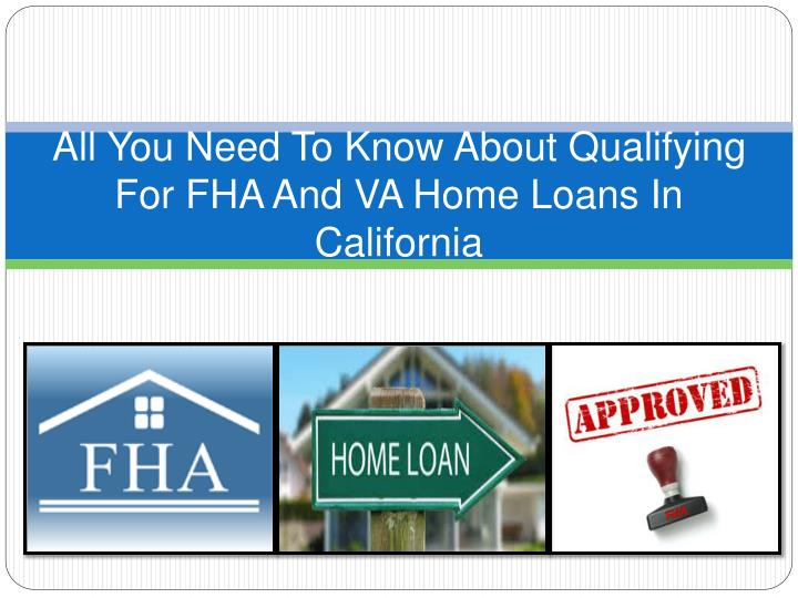 all you need to know about qualifying for fha and va home loans in california n.