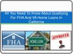 all you need to know about qualifying for fha and va home loans in california
