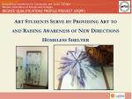 art students serve by providing art to and raising awareness of new directions homeless shelter