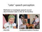 later speech perception
