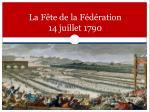 la f te de la f d ration 14 juillet 1790