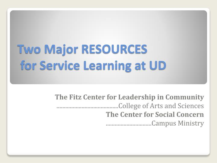 two major resources for service learning at ud n.
