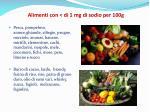 alimenti con di 1 mg di sodio per 100g