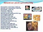 alimenti con pi di 1 g di sodio 100g