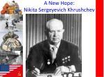 a new hope nikita sergeyevich khrushchev