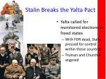 stalin breaks the yalta pact