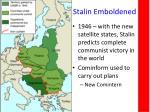 stalin emboldened