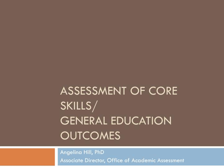 assessment of core skills general education outcomes n.