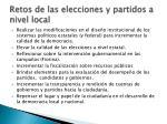 retos de las elecciones y partidos a nivel local