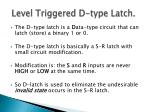 level triggered d type latch