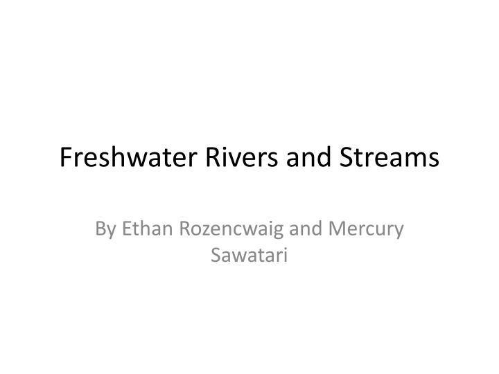 freshwater rivers and s treams n.