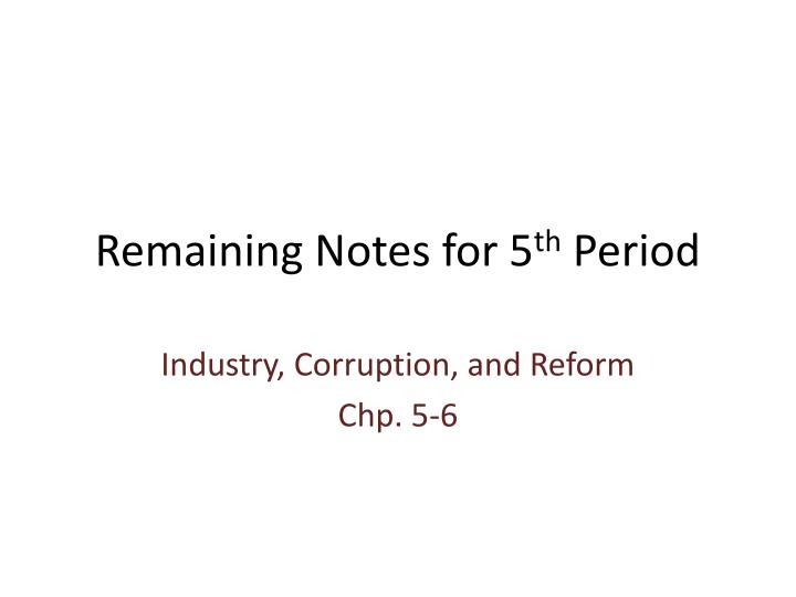 remaining notes for 5 th period n.