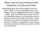 milosz and the social history of the imposition of communist rule