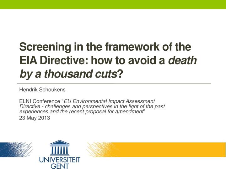 screening in the framework of the eia directive how to avoid a death by a thousand cuts n.