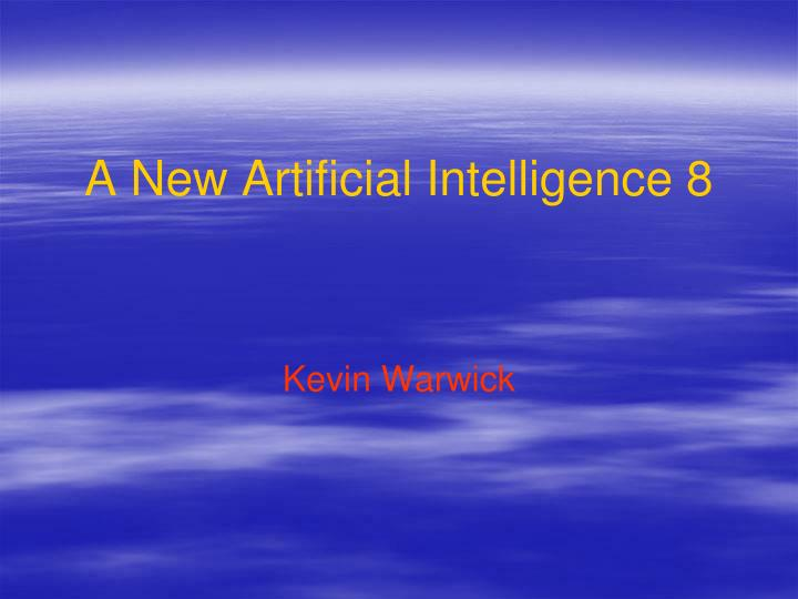 a new artificial intelligence 8 n.