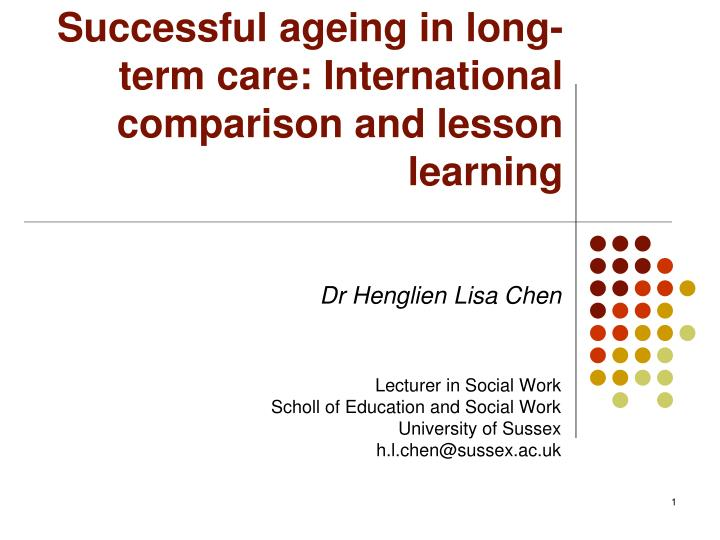 successful ageing in long term care international comparison and lesson learning n.