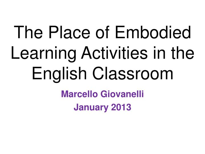 the place of embodied learning activities in the english classroom n.
