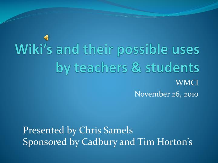 wiki s and their possible uses by teachers students n.