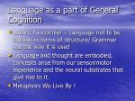 language as a part of general cognition