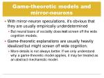game theoretic models and mirror neurons