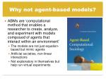 why not agent based models